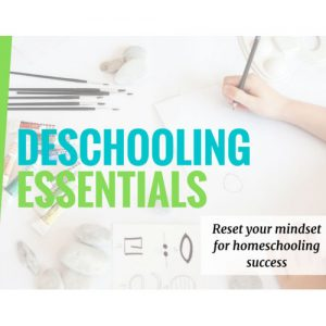 Deschooling Essentials