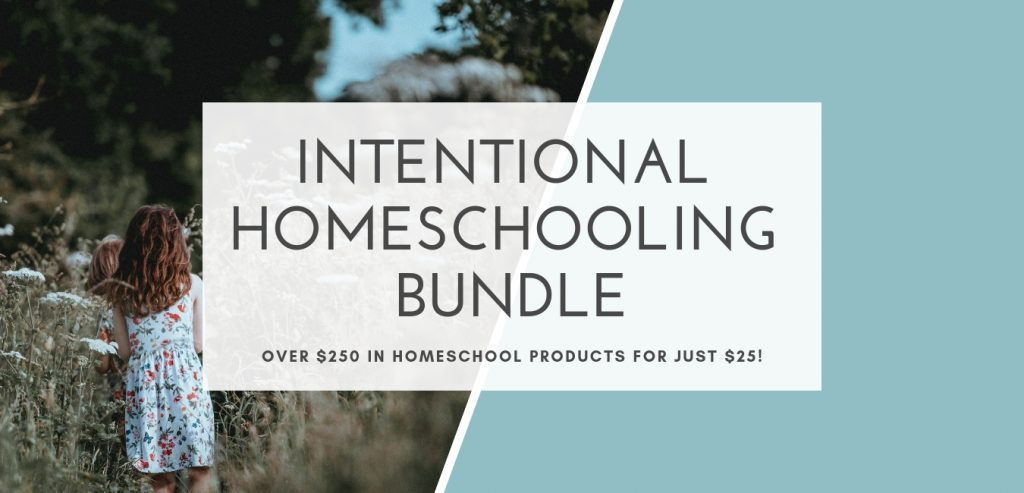 The Intentional Homeschooling Bundle - Over $240 in homeschool products for just $25!